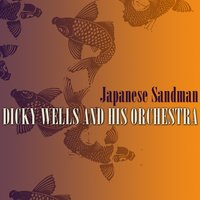 Japanese Sandman — Dicky Wells & his Orchestra