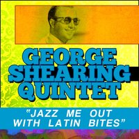 Jazz Me out with Latin Bites — George Shearing Quintet