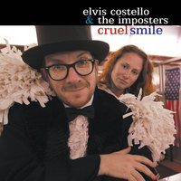 Cruel Smile — Elvis Costello & The Imposters