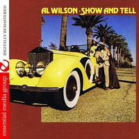 Show And Tell — Al Wilson