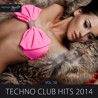 Techno Club Hits 2014, Vol. 50 — Joe Fisher