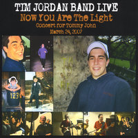 Now You Are The Light - Concert for Tommy John — Tim Jordan Band