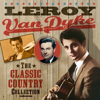 The Classic Country Collection — Leroy Van Dyke
