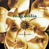 Magnolia (Music from the Motion Picture) — Aimee Mann, Magnolia Soundtrack