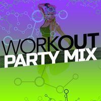 Workout Party Mix — Dance Workout 2016