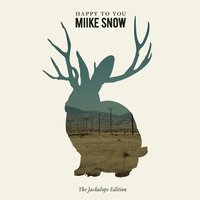 Happy to You — Miike Snow