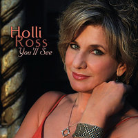 You'll See — Holli Ross