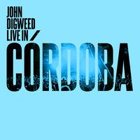 John Digweed Live in Cordoba — John Digweed, Guy J