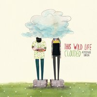 Clouded — This Wild Life