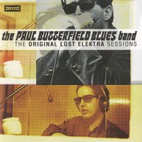 The Original Lost Elektra Sessions — Paul Butterfield Blues Band
