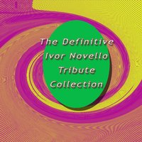 The Definitive Ivor Novello Tribute Collection — сборник