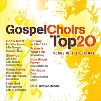 Gospel Choirs Top 20 Songs of the Century — сборник
