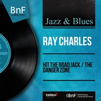Hit the Road Jack / The Danger Zone — Ray Charles