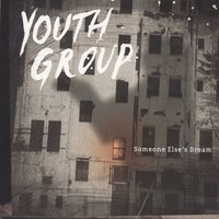Someone Else's Dream — Youth Group