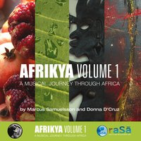 Afrikya Volume 1: A Musical Journey Through Africa — Donna D'Cruz, Donna D'Cruz & Marcus Samuelsson, Marcus Samuelsson