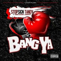 Bang Ya (feat. Hurra Season & Jamarcus) — Stop Sign Tandy