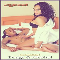 Drugs & Alcohol (feat. Smooth Daddy T) — Steel