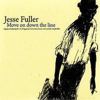 Move On Down the Line — Jesse Fuller