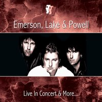Live In Concert & More… — Emerson, Lake & Powell