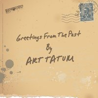 Greetings from the Past — Art Tatum