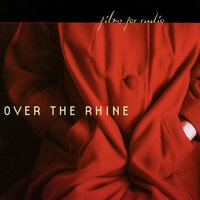 Films For Radio — Over The Rhine