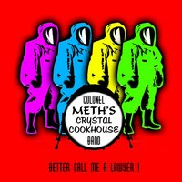 Better Call Me a Lawyer! — Colonel Meth's Crystal Cookhouse Band