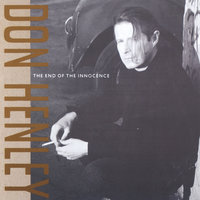 The End Of The Innocence — Don Henley