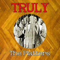 Truly the Platters — The Platters