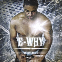 Why Me? The EP — E-Why