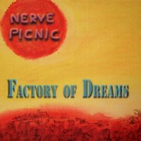 Factory of Dreams — Nerve Picnic