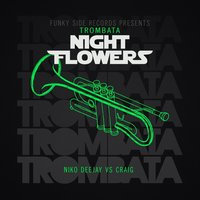 Trombata — Night Flowers