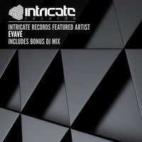 Intricate Records Featured Artist — Evave