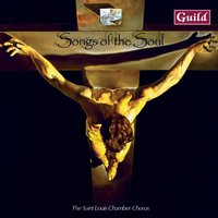 Songs of the Soul - Choral Music — Geoffrey Burgon, Carl Rutti, Alan Ridout, Carlos Surinach, Sasha Johnson Manning, Clare Maclean, Томас Луис де Виктория