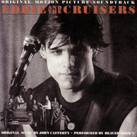 Eddie & The Cruisers II: Eddie Lives — John Cafferty, John Cafferty & The Beaver Brown Band, The Beaver Brown Band
