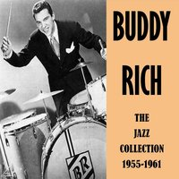 The Jazz Collection 1955-1961 — Buddy Rich