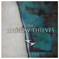 Skyline - EP — The Ludlow Thieves