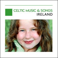Celtic Music & Songs - Ireland — сборник