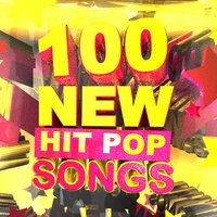 100 New Hit Pop Songs — Super Hot All-Stars