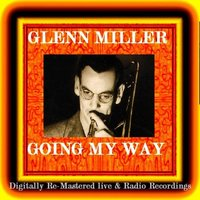 Going My Way — Glenn Miller
