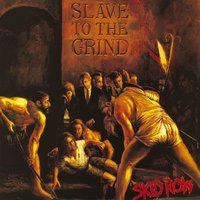 Slave To The Grind — Skid Row
