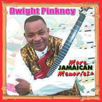 More Jamaican Memories — Dwight Pickney