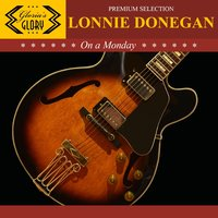 On a Monday — Lonnie Donegan