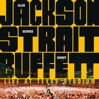 Live At Texas Stadium — George Strait, Jimmy Buffett, Alan Jackson