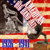 American Big Band Jazz 1926-1941 — сборник