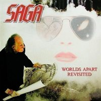 Worlds Apart Revisited — Saga