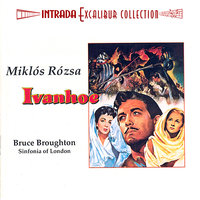 Ivanhoe — Sinfonia Of London, Miklos Rozsa, Bruce Broughton