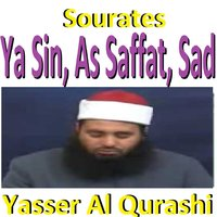 Sourates Ya Sin, As Saffat, Sad — Yasser Al Qurashi