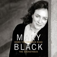 Down the Crooked Road (The Soundtrack) — Mary Black