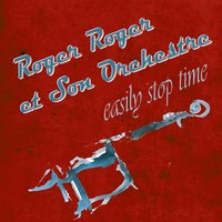 Easily Stop Time — Roger Roger et son Orchestre, Roger Roger & His Orchestra