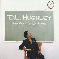 Notes From The G.E.D. Section — D.L. Hughley